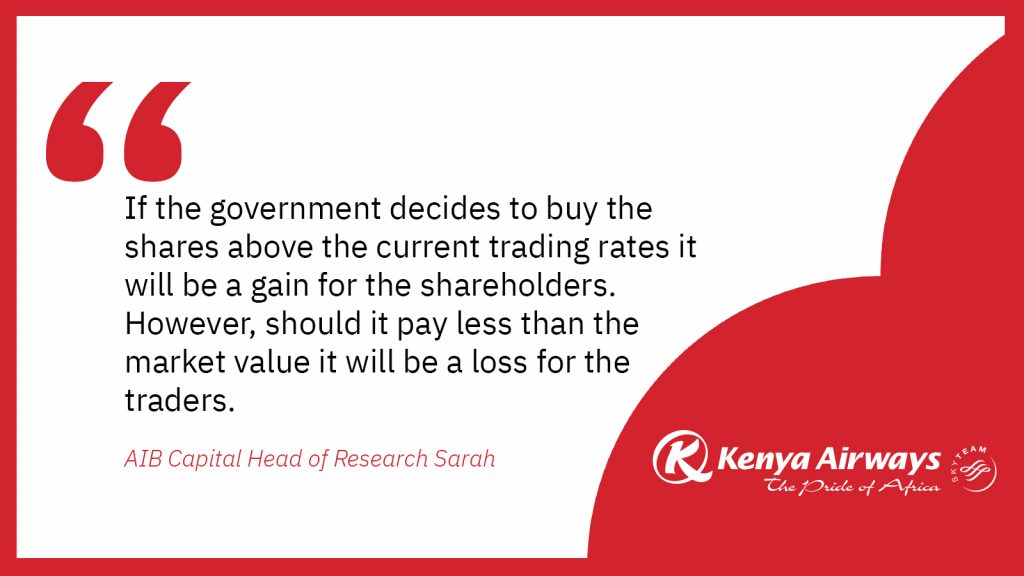 """Sarah Wanga adds, """"If the government decides to buy the shares above the current trading rates it will be a gain for the shareholders. However, should it pay less than the market value it will be a loss for the trader"""""""